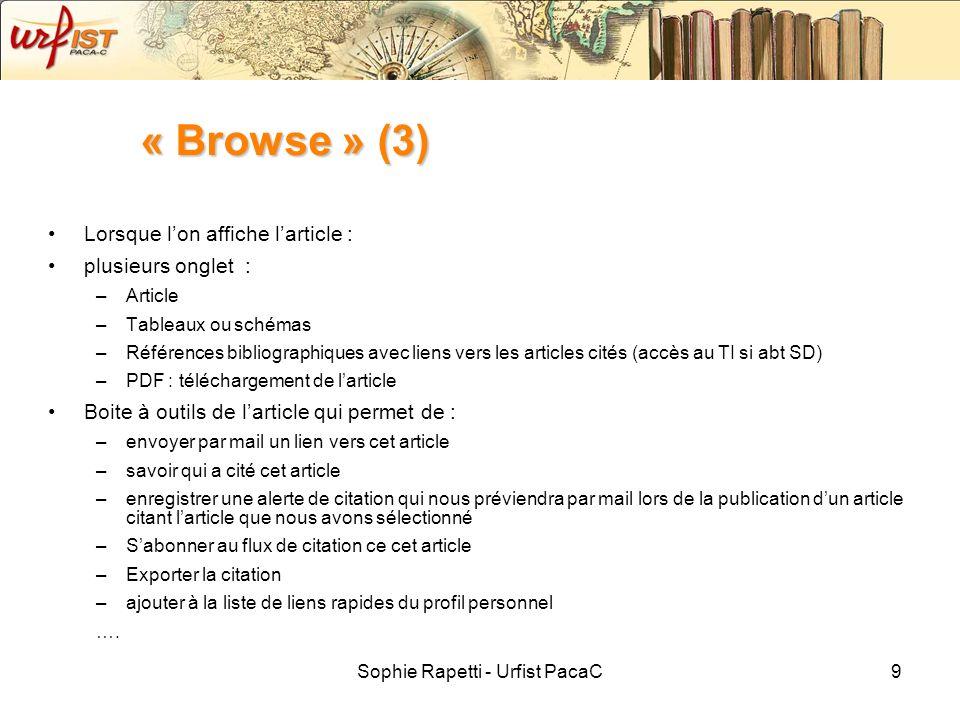 Sophie Rapetti - Urfist PacaC9 « Browse » (3) Lorsque lon affiche larticle : plusieurs onglet : –Article –Tableaux ou schémas –Références bibliographi