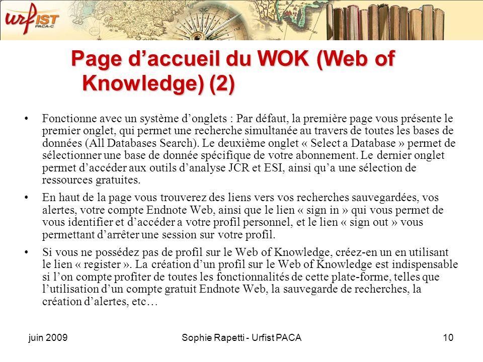juin 2009Sophie Rapetti - Urfist PACA10 Page daccueil du WOK (Web of Knowledge) (2) Fonctionne avec un système donglets : Par défaut, la première page
