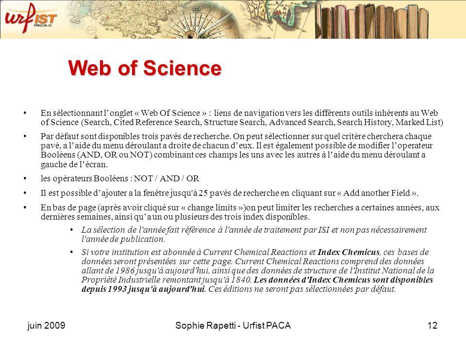 juin 2009Sophie Rapetti - Urfist PACA12 Web of Science En sélectionnant longlet « Web Of Science » : liens de navigation vers les différents outils in