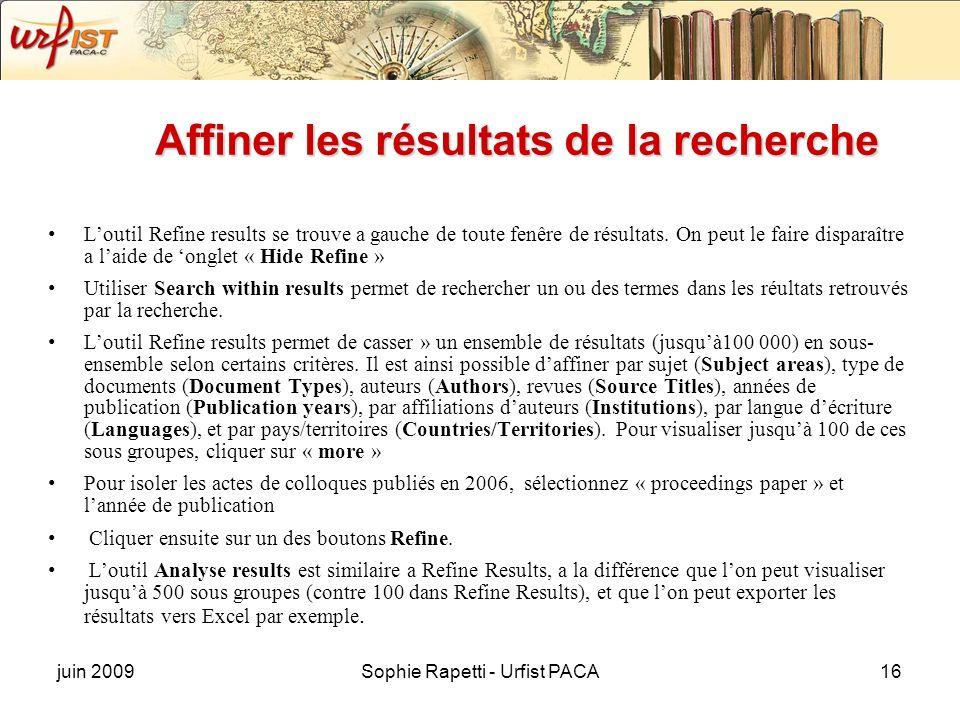 juin 2009Sophie Rapetti - Urfist PACA16 Affiner les résultats de la recherche Loutil Refine results se trouve a gauche de toute fenêre de résultats. O