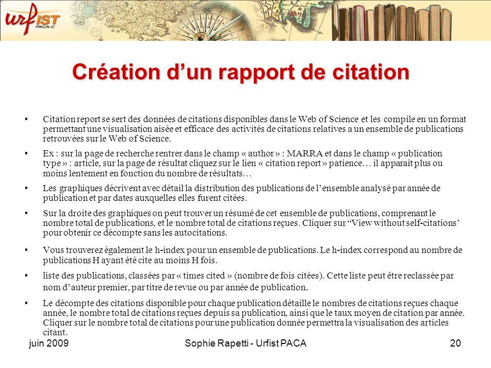 juin 2009Sophie Rapetti - Urfist PACA20 Création dun rapport de citation Citation report se sert des données de citations disponibles dans le Web of S