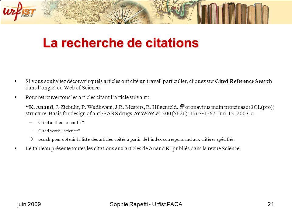 juin 2009Sophie Rapetti - Urfist PACA21 La recherche de citations Si vous souhaitez découvrir quels articles ont cité un travail particulier, cliquez