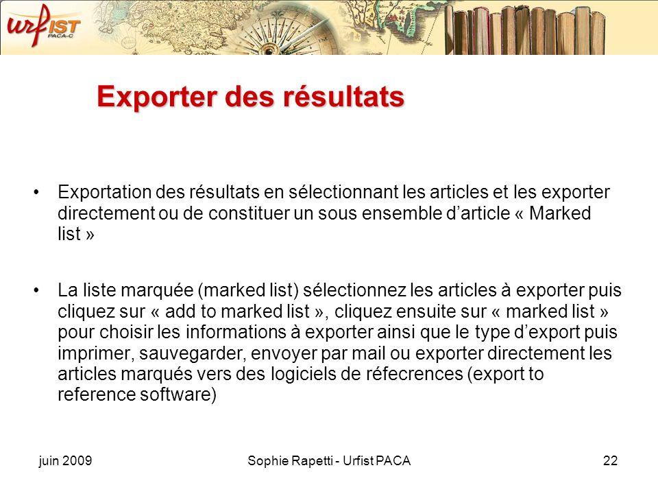 juin 2009Sophie Rapetti - Urfist PACA22 Exporter des résultats Exportation des résultats en sélectionnant les articles et les exporter directement ou
