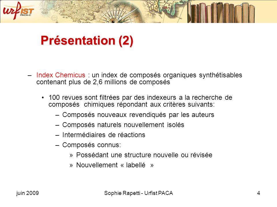 juin 2009Sophie Rapetti - Urfist PACA4 Présentation (2) –Index Chemicus : un index de composés organiques synthétisables contenant plus de 2,6 million