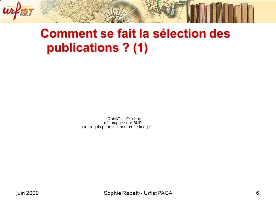 juin 2009Sophie Rapetti - Urfist PACA6 Comment se fait la sélection des publications ? (1)