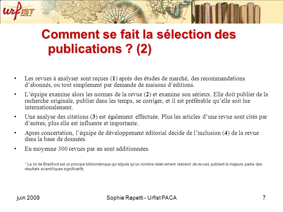 juin 2009Sophie Rapetti - Urfist PACA7 Comment se fait la sélection des publications ? (2) Les revues à analyser sont reçues (1) après des études de m