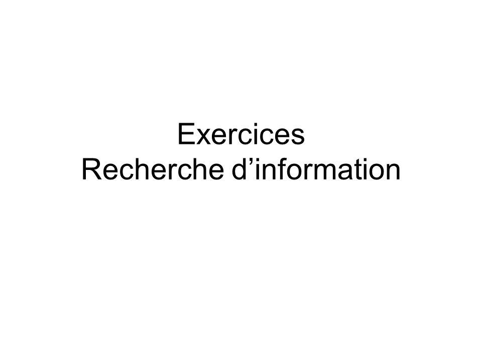 Exercices Recherche dinformation