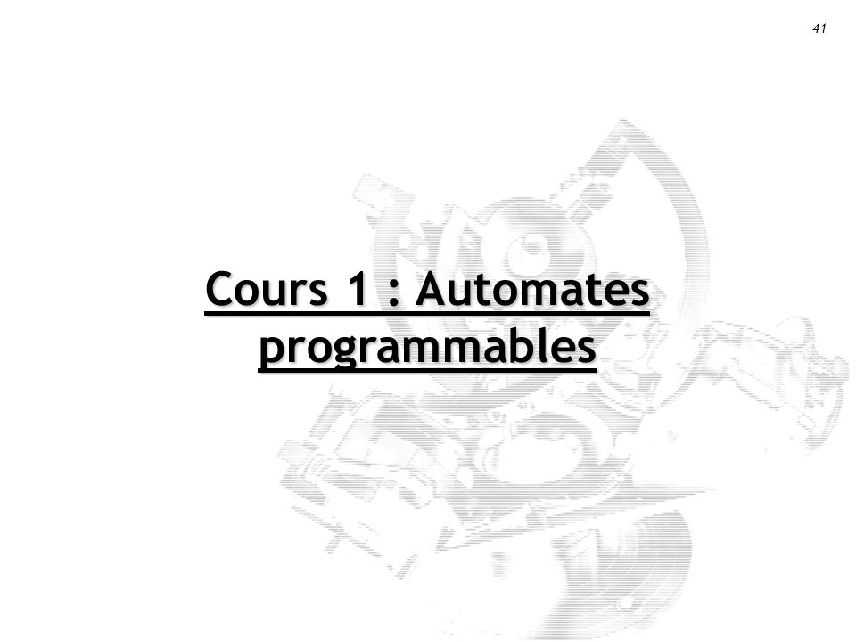41 Cours 1 : Automates programmables