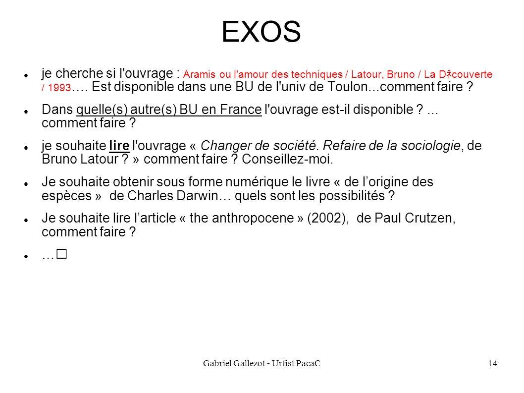 Gabriel Gallezot - Urfist PacaC14 EXOS je cherche si l'ouvrage : Aramis ou l'amour des techniques / Latour, Bruno / La D couverte / 1993 …. Est dispon