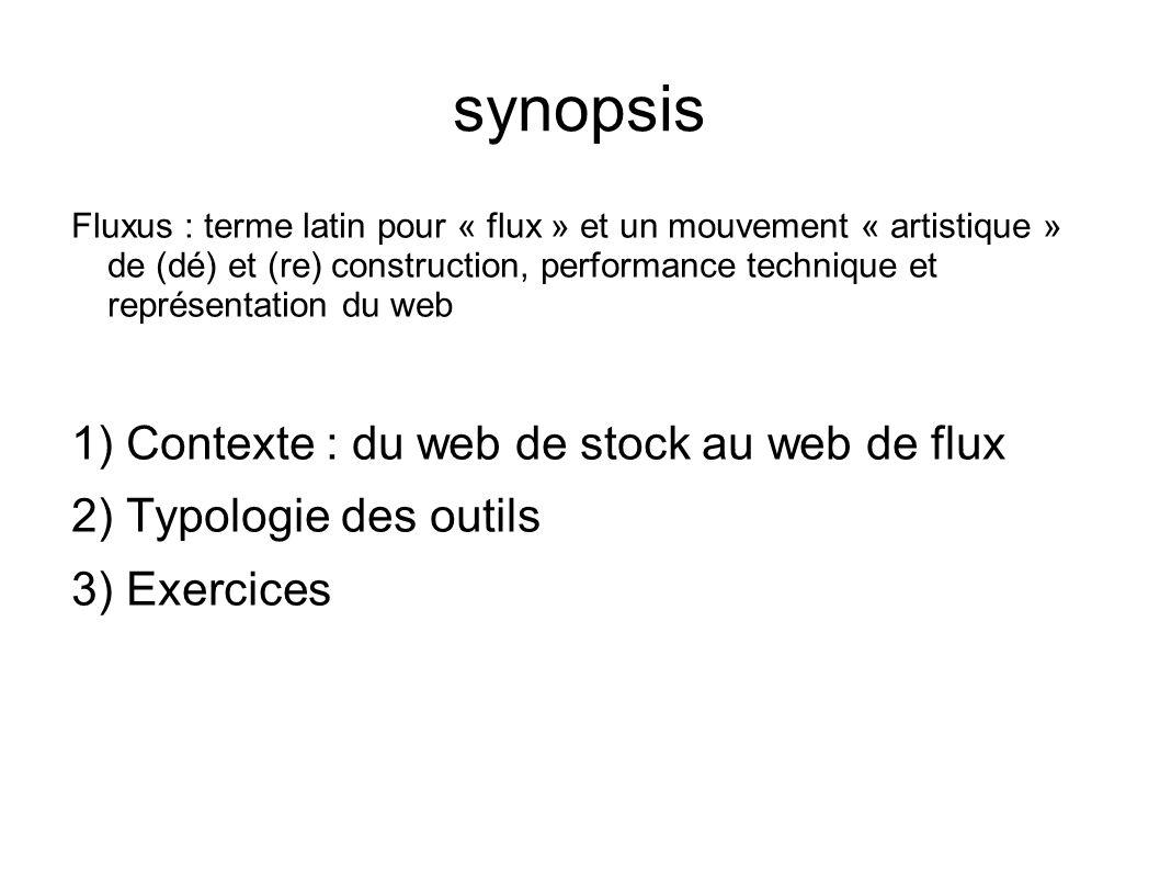 synopsis Fluxus : terme latin pour « flux » et un mouvement « artistique » de (dé) et (re) construction, performance technique et représentation du we