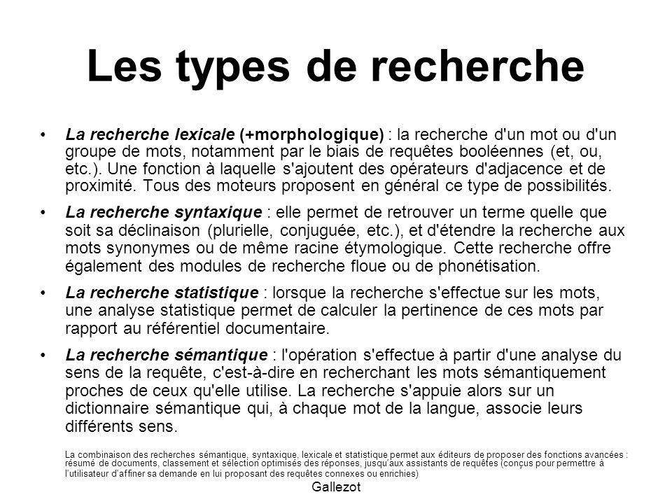 Gallezot Les types de recherche La recherche lexicale (+morphologique) : la recherche d'un mot ou d'un groupe de mots, notamment par le biais de requê