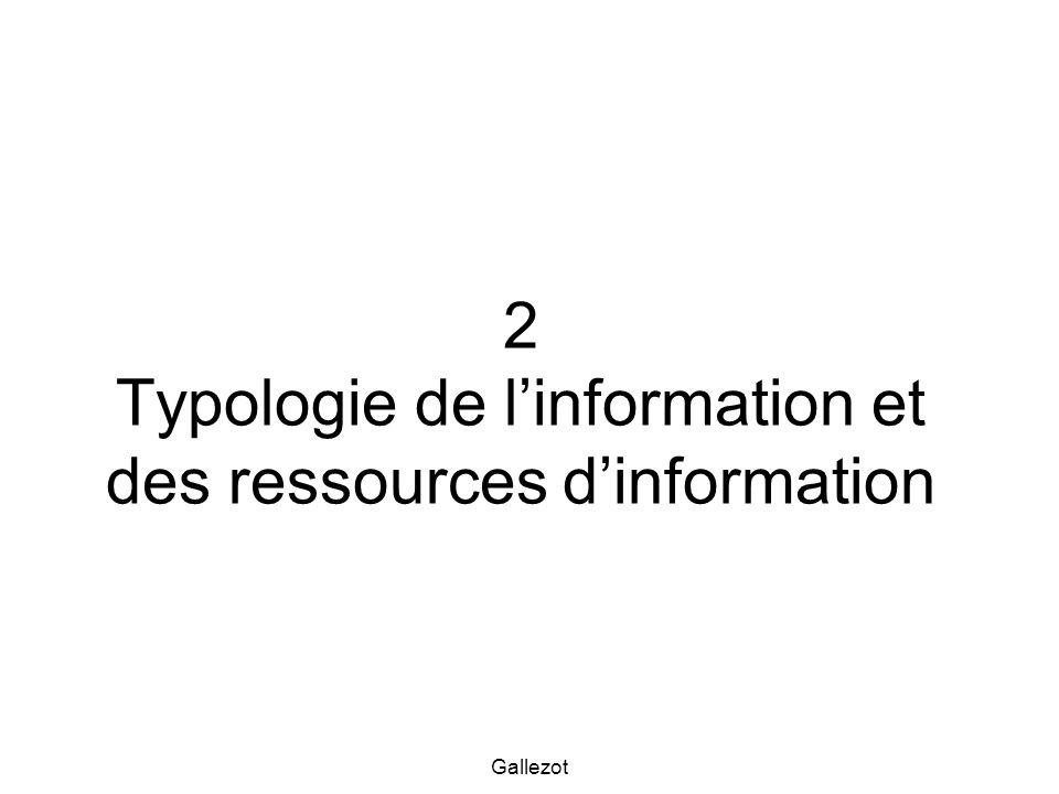 Gallezot 2 Typologie de linformation et des ressources dinformation