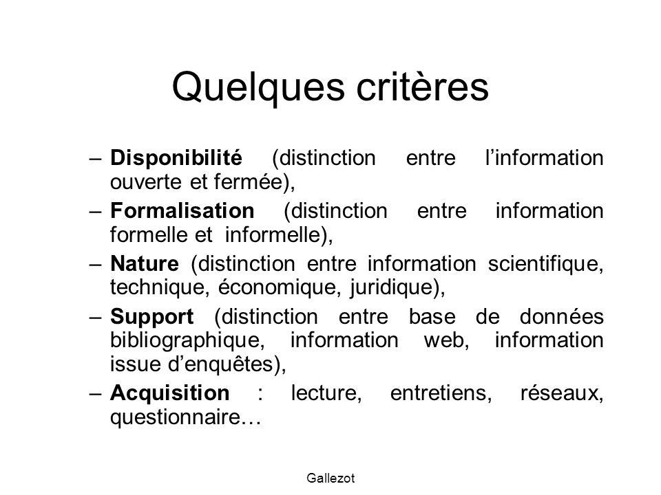 Gallezot Quelques critères –Disponibilité (distinction entre linformation ouverte et fermée), –Formalisation (distinction entre information formelle e