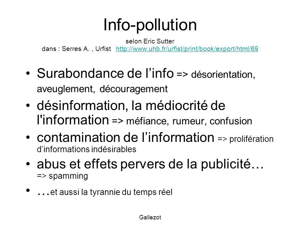 Gallezot Info-pollution selon Eric Sutter dans : Serres A., Urfist http://www.uhb.fr/urfist/print/book/export/html/69 http://www.uhb.fr/urfist/print/b