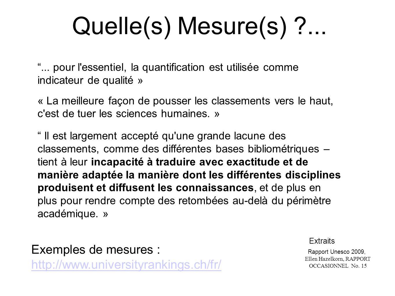 Quelle(s) Mesure(s) ?...... pour l'essentiel, la quantification est utilisée comme indicateur de qualité » « La meilleure façon de pousser les classem