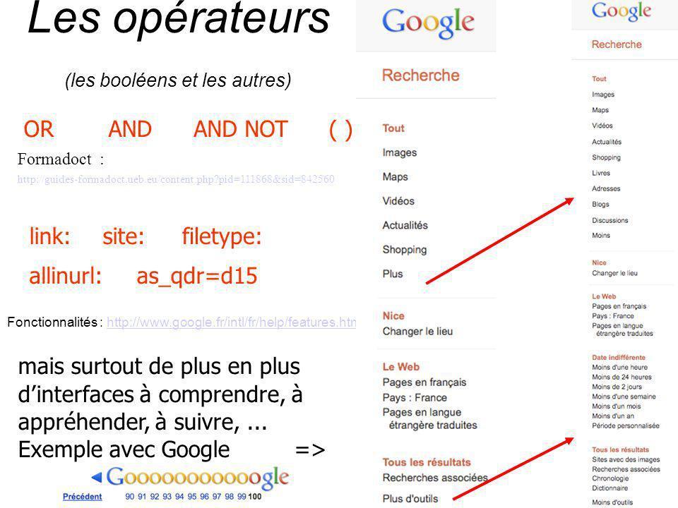 Les opérateurs (les booléens et les autres) ORANDAND NOT Formadoct : http://guides-formadoct.ueb.eu/content.php?pid=111868&sid=842560 ( ) link:site: a