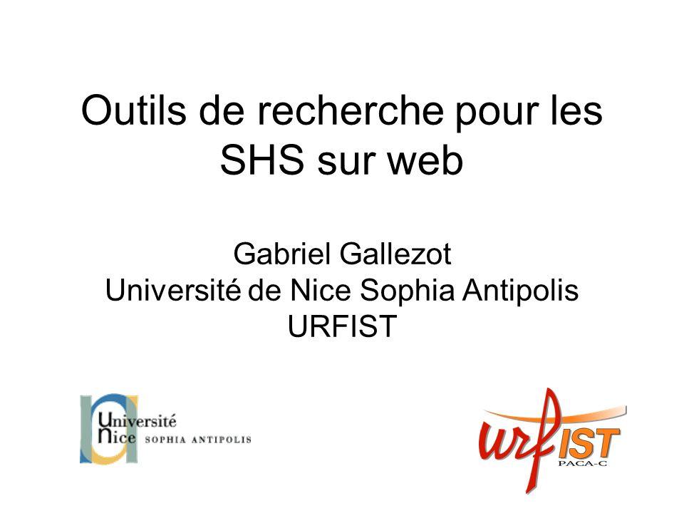 Outils de recherche pour les SHS sur web Gabriel Gallezot Université de Nice Sophia Antipolis URFIST