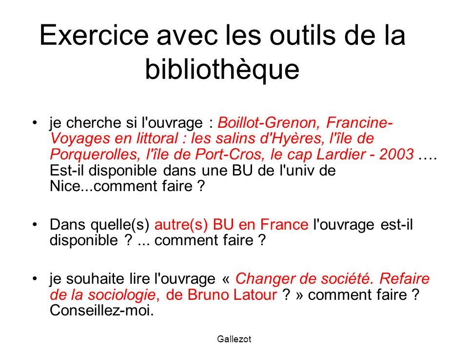 Gallezot Exercice avec les outils de la bibliothèque je cherche si l'ouvrage : Boillot-Grenon, Francine- Voyages en littoral : les salins d'Hyères, l'
