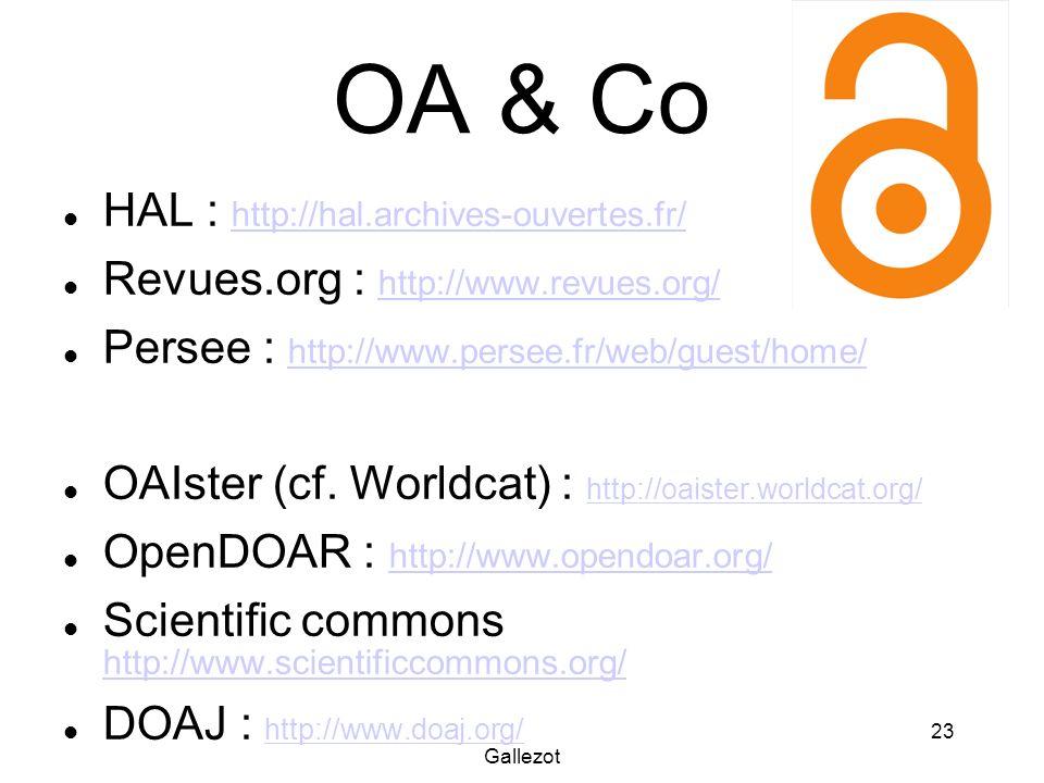 Gallezot 23 OA & Co HAL : http://hal.archives-ouvertes.fr/ http://hal.archives-ouvertes.fr/ Revues.org : http://www.revues.org/ http://www.revues.org/