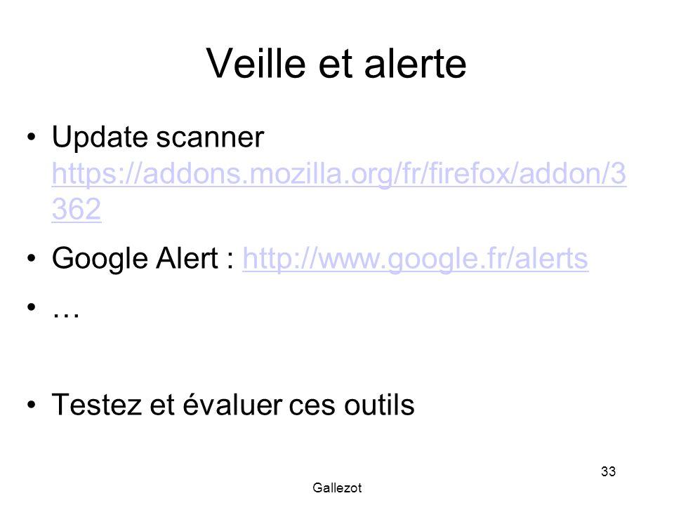 Gallezot 33 Veille et alerte Update scanner https://addons.mozilla.org/fr/firefox/addon/3 362 https://addons.mozilla.org/fr/firefox/addon/3 362 Google