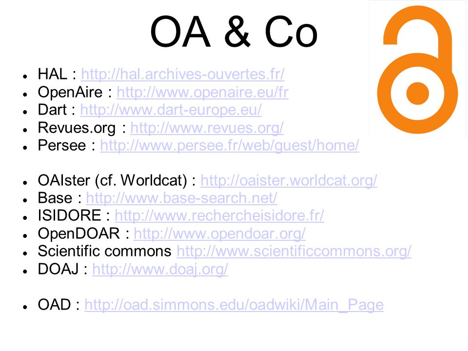 OA & Co HAL :   OpenAire :   Dart :   Revues.org :   Persee :   OAIster (cf.