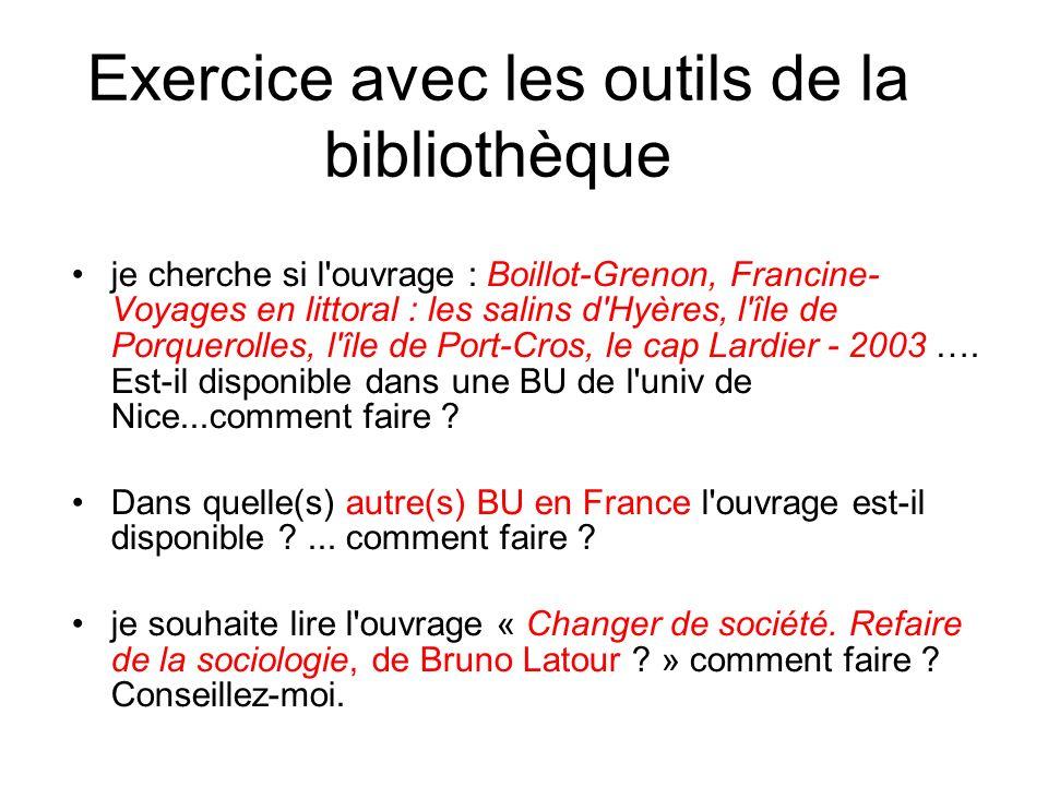 Exercice avec les outils de la bibliothèque je cherche si l'ouvrage : Boillot-Grenon, Francine- Voyages en littoral : les salins d'Hyères, l'île de Po