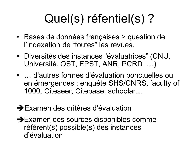 Quel(s) réfentiel(s) ? Bases de données françaises > question de lindexation de toutes les revues. Diversités des instances évaluatrices (CNU, Univers