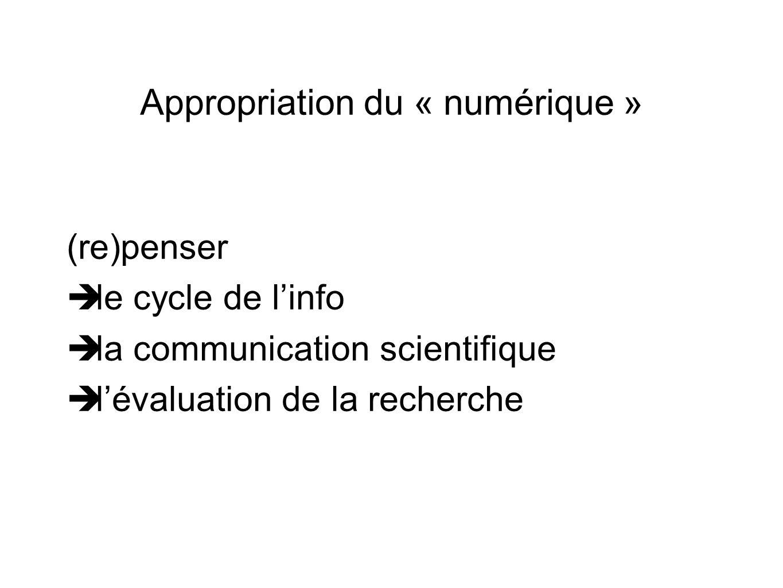 Appropriation du « numérique » (re)penser le cycle de linfo la communication scientifique lévaluation de la recherche