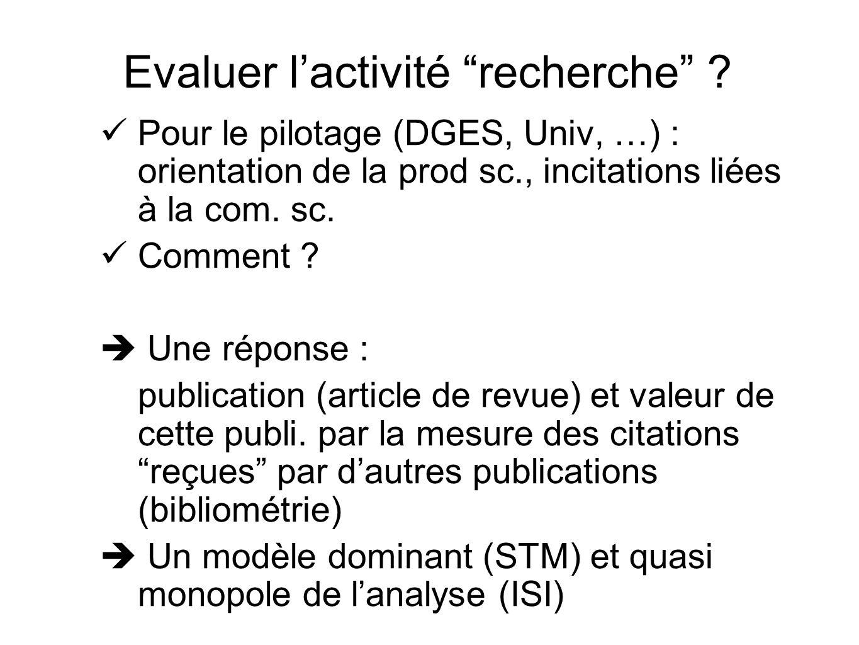 Pour le pilotage (DGES, Univ, …) : orientation de la prod sc., incitations liées à la com. sc. Comment ? Une réponse : publication (article de revue)