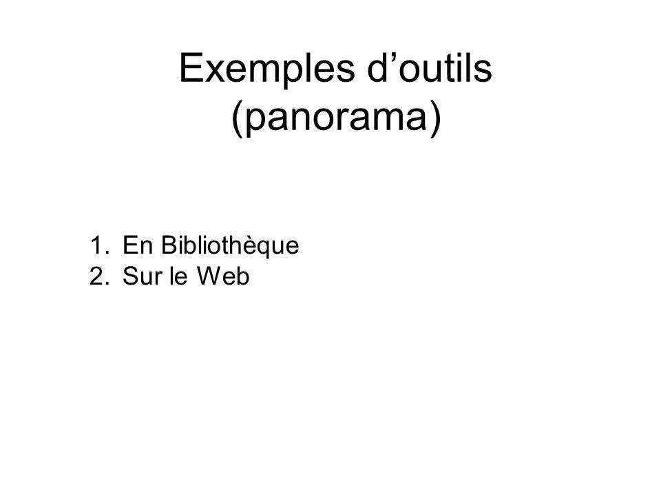 Exemples doutils (panorama) 1.En Bibliothèque 2.Sur le Web