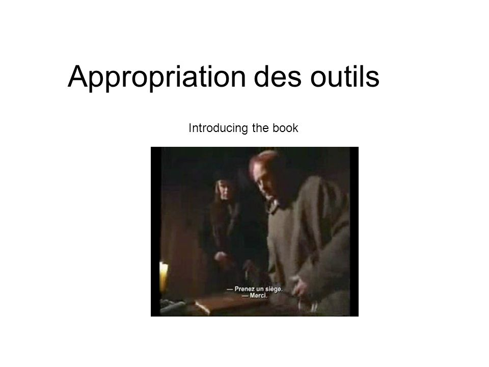 Appropriation des outils Introducing the book