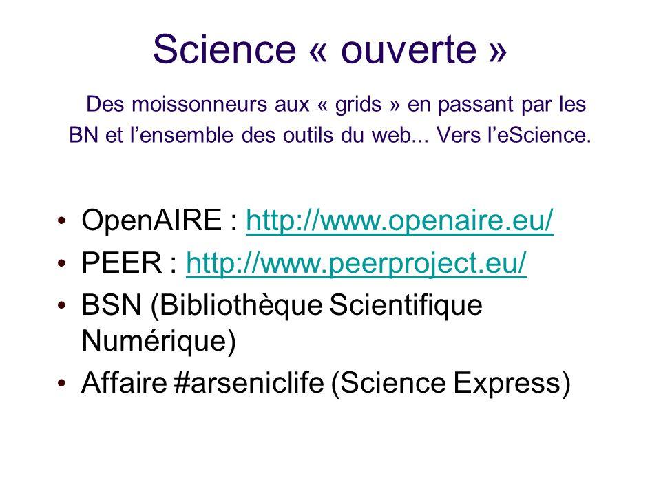 Science « ouverte » Des moissonneurs aux « grids » en passant par les BN et lensemble des outils du web...