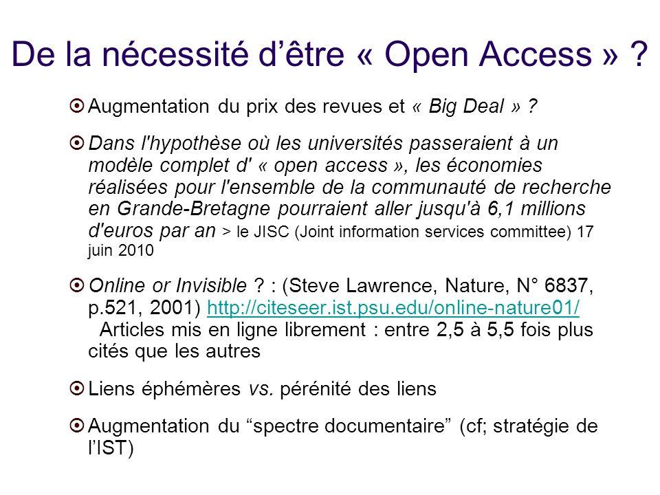 De la nécessité dêtre « Open Access » . Augmentation du prix des revues et « Big Deal » .