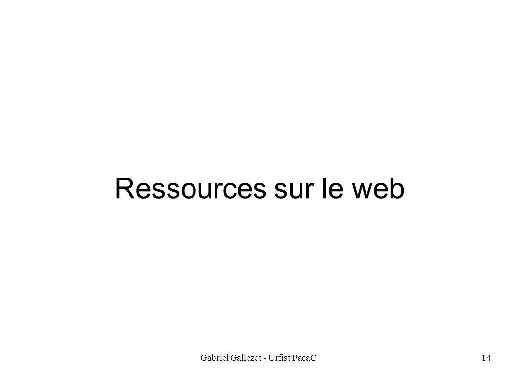 Gabriel Gallezot - Urfist PacaC14 Ressources sur le web