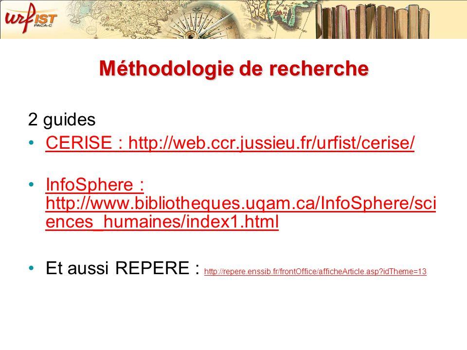 Méthodologie de recherche 2 guides CERISE : http://web.ccr.jussieu.fr/urfist/cerise/ InfoSphere : http://www.bibliotheques.uqam.ca/InfoSphere/sci ence