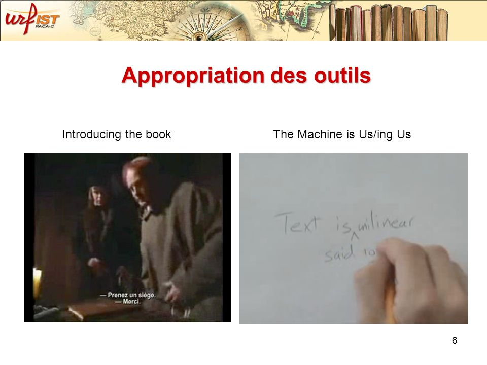 6 Appropriation des outils The Machine is Us/ing UsIntroducing the book