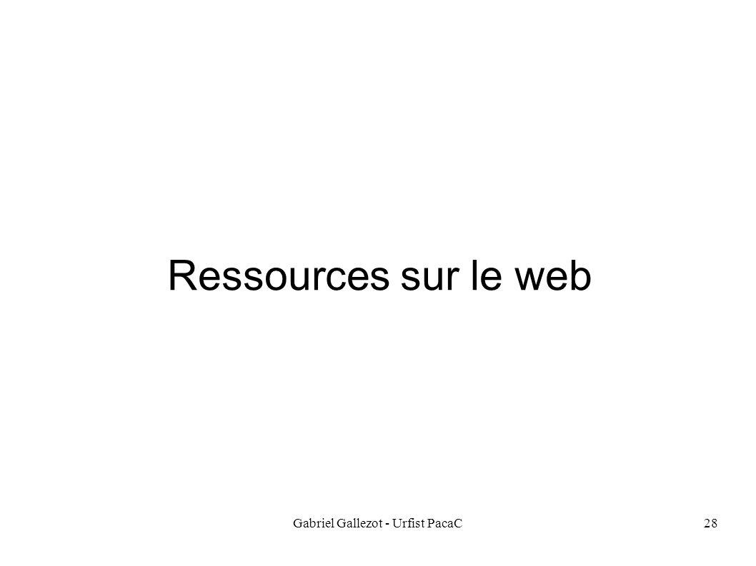 Gabriel Gallezot - Urfist PacaC28 Ressources sur le web