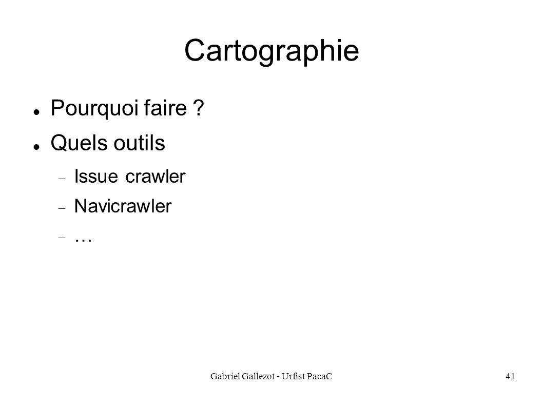 Gabriel Gallezot - Urfist PacaC41 Cartographie Pourquoi faire .