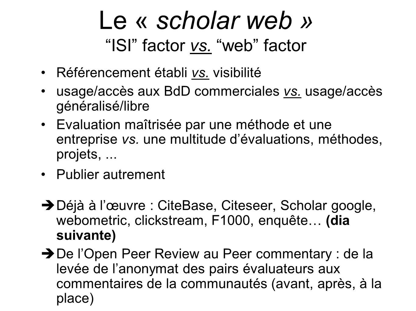 Le « scholar web » ISI factor vs. web factor Référencement établi vs.
