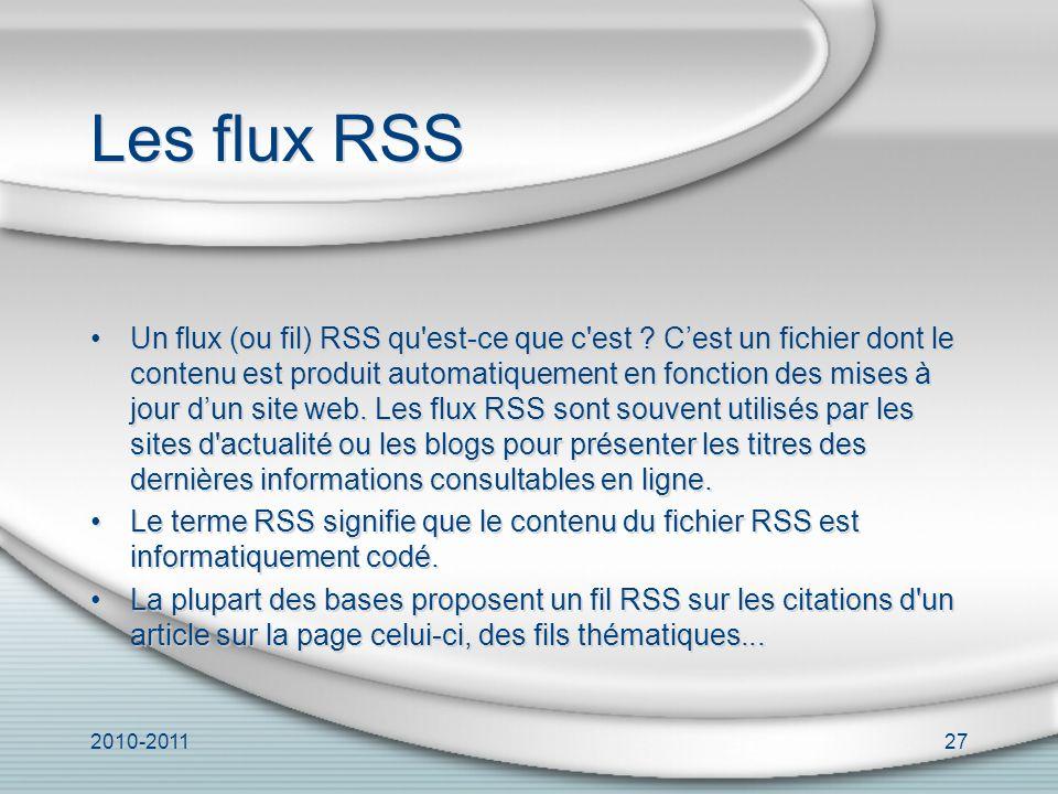 2010-201127 Les flux RSS Un flux (ou fil) RSS qu est-ce que c est .