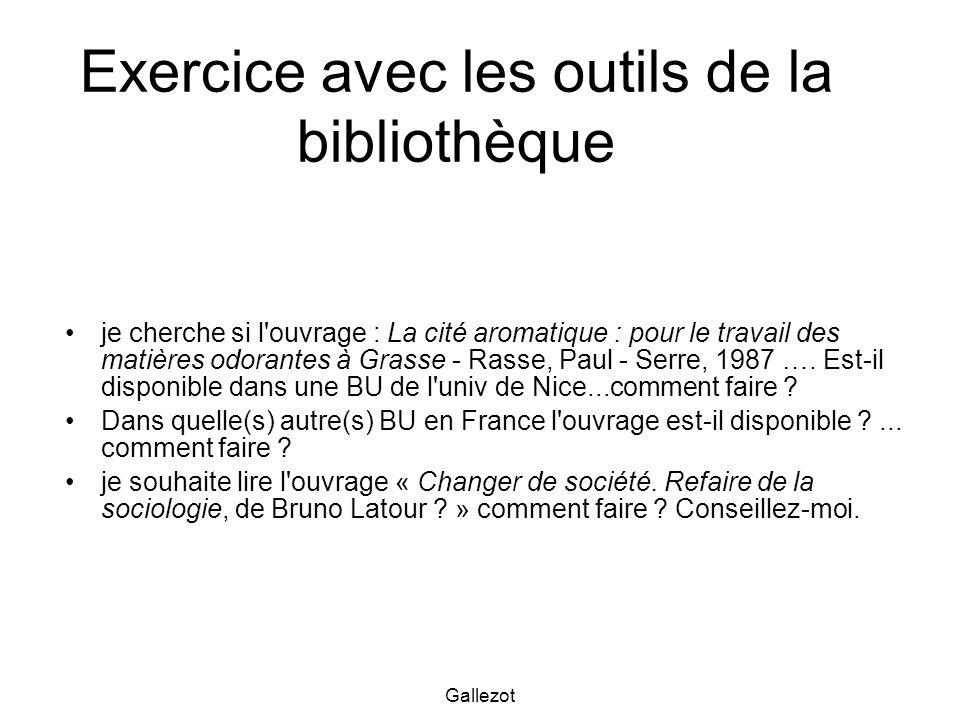 Gallezot Exercice avec les outils de la bibliothèque je cherche si l'ouvrage : La cité aromatique : pour le travail des matières odorantes à Grasse -