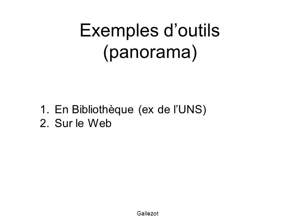 Gallezot Exemples doutils (panorama) 1.En Bibliothèque (ex de lUNS) 2.Sur le Web
