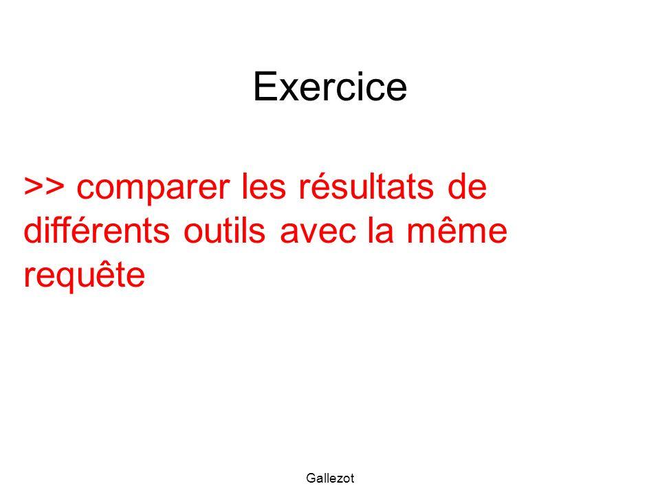 Gallezot Exercice >> comparer les résultats de différents outils avec la même requête