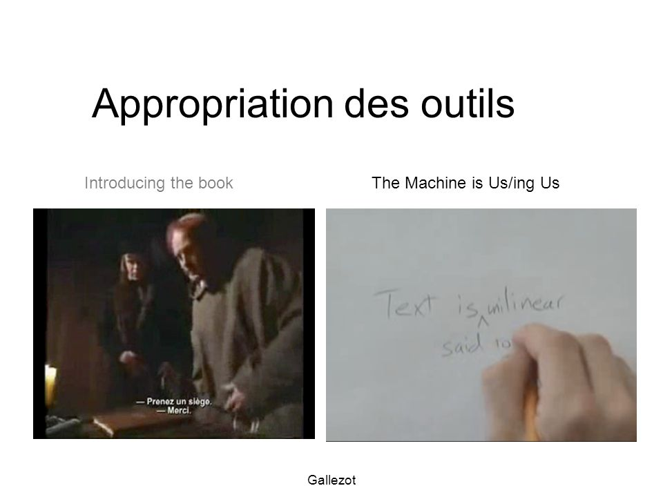 Gallezot Appropriation des outils The Machine is Us/ing UsIntroducing the book