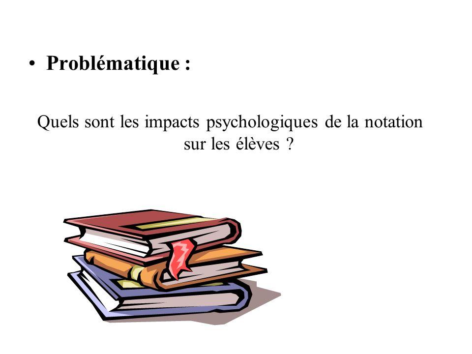 Problématique : Quels sont les impacts psychologiques de la notation sur les élèves