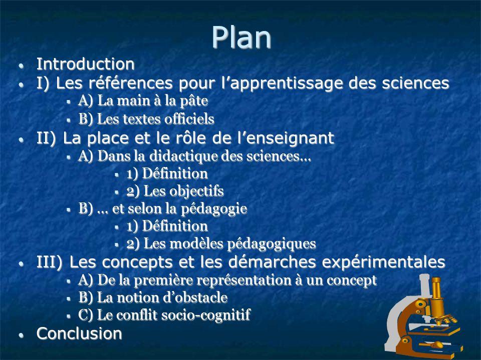 Plan Introduction Introduction I) Les références pour lapprentissage des sciences I) Les références pour lapprentissage des sciences A) La main à la p