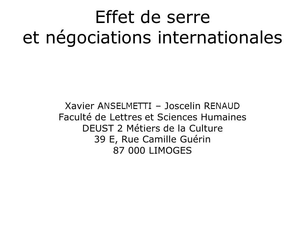 Effet de serre et négociations internationales Xavier A NSELMETTI – Joscelin R ENAUD Faculté de Lettres et Sciences Humaines DEUST 2 Métiers de la Cul