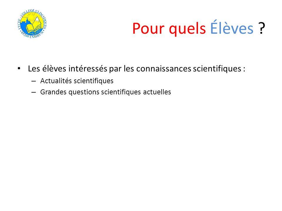Les élèves intéressés par les connaissances scientifiques : – Actualités scientifiques – Grandes questions scientifiques actuelles