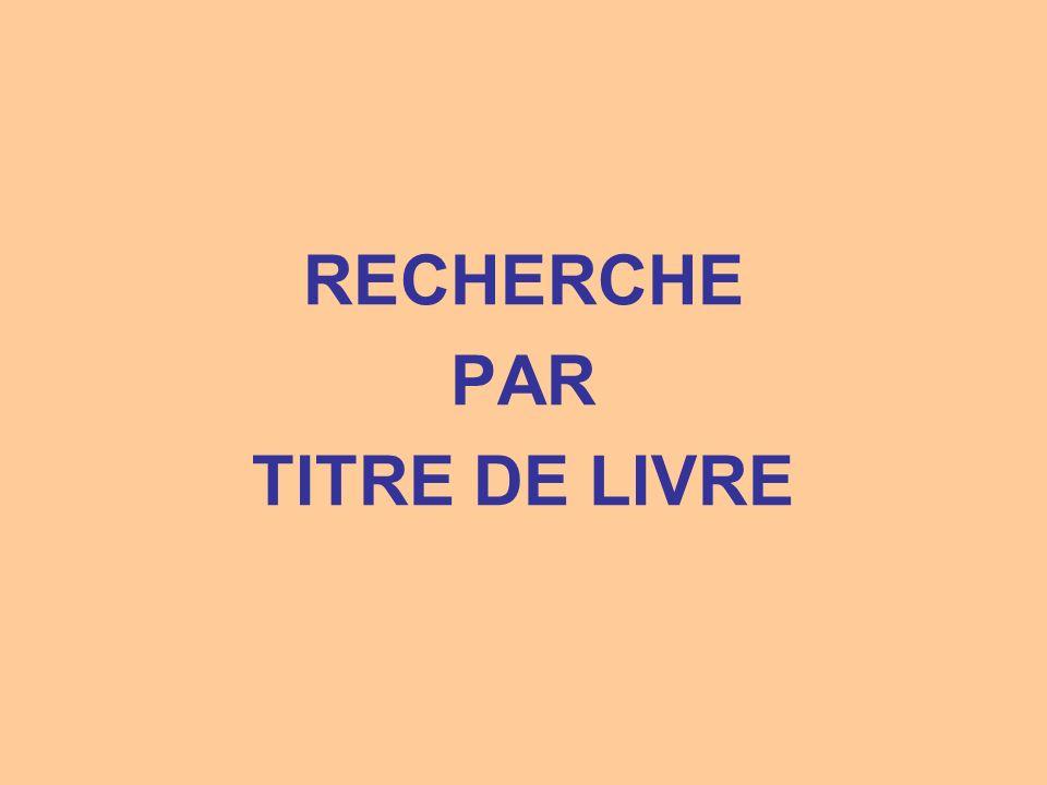 RECHERCHE PAR TITRE DE LIVRE