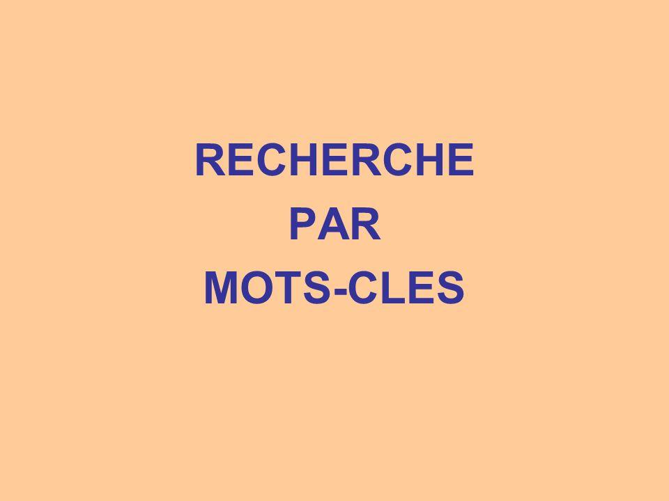 RECHERCHE PAR MOTS-CLES